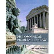 Philosophical Problems in the Law by Adams, David M., 9781133049999