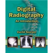 Digital Radiography An Introduction for Technologists by Seeram, Euclid, 9781401889999