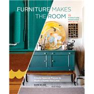 Furniture Makes the Room by Blair, Barb; French, Paige, 9781452139999